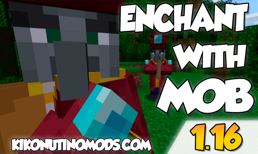 【 Enchant With Mob MOD 】para Minecraft 1.16.4, 1.16.3, 1.16.2, 1.16.1, 1.15.2