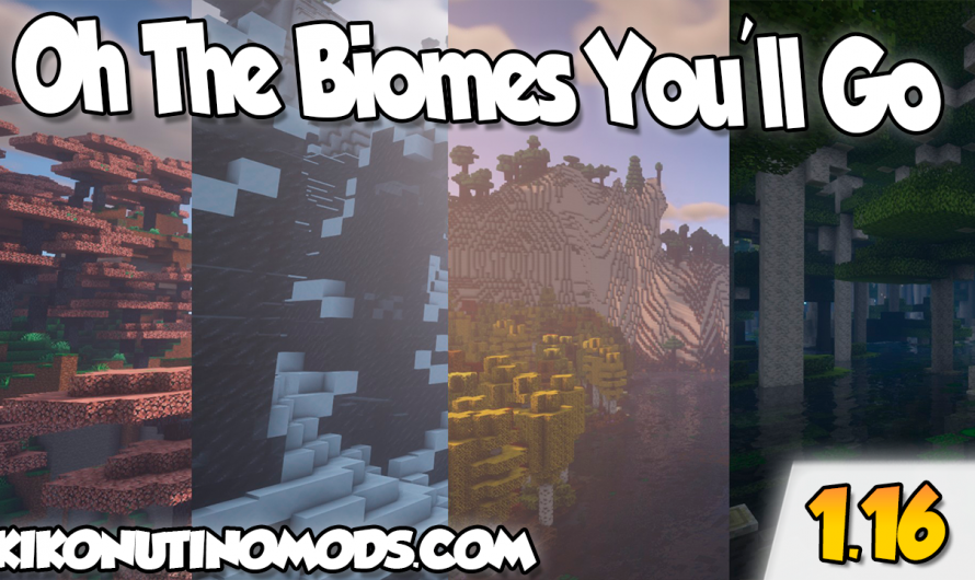 【 Oh The Biomes You'll Go MOD 】para Minecraft 1.16.4, 1.16.3, 1.16.2, 1.16.1