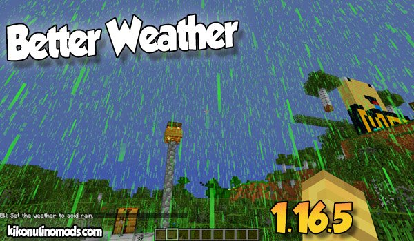 【Better Weather MOD】para Minecraft 1.16.5, 1.16.4, 1.16.3, 1.16.1
