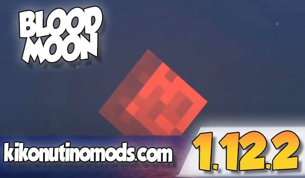 【 Blood Moon MOD 】para Minecraft 1.12.2 y 1.12