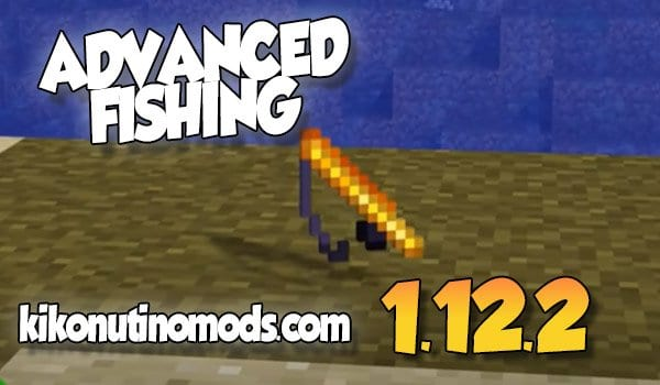 【 Advanced Fishing MOD 】para Minecraft 1.12.2