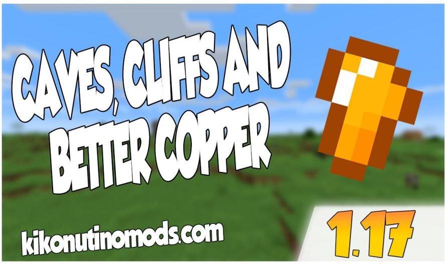 【 Caves, Cliffs, & Better Copper MOD 】para Minecraft 1.17