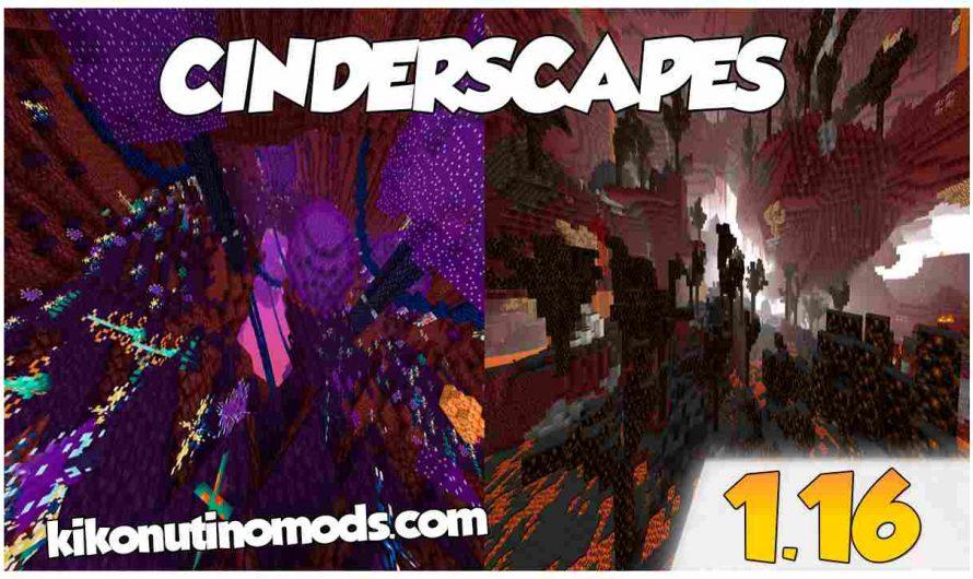 【 Cinderscapes MOD】para Minecraft 1.16.4, 1.16.3, 1.16.2 y 1.16.1