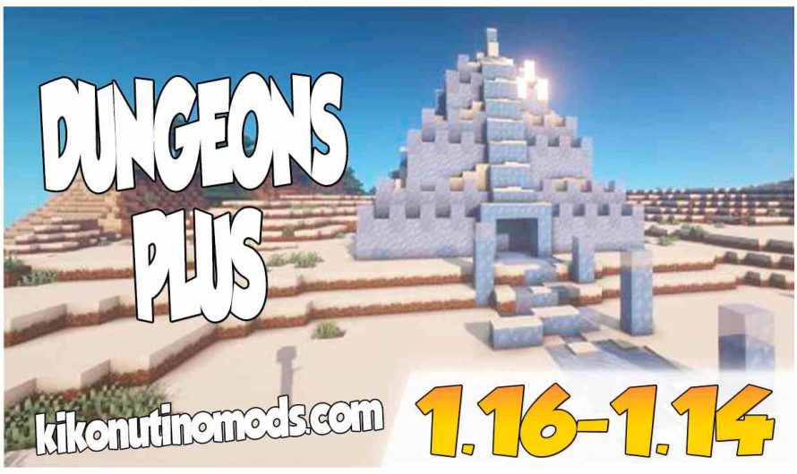 【 Dungeons Plus MOD 】para Minecraft  1.16.4, 1.16.3, 1.16.1, 1.15.2 y 1.14.4