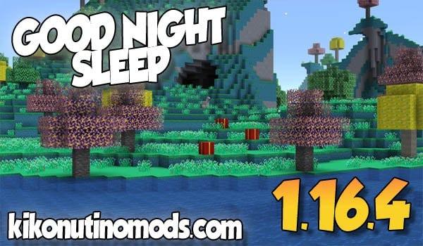 【 Good Night Sleep MOD 】para Minecraft 1.16.4 y 1.16.3