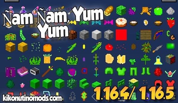 【Ñam Ñam, Yum Yum MOD】 para Minecraft 1.16.5 y 1.16.4