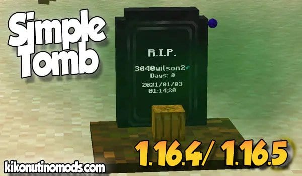 【Simple Tomb MOD】 para Minecraft 1.16.5 y 1.16.4