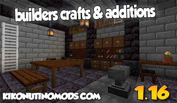 【Builders Crafts & Additions MOD】 para Minecraft 1.16.5 y 1.16.4