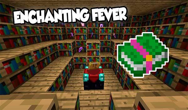 【Enchanting Fever MOD】 para Minecraft 1.16.5, 1.16.4, 1.15.2, 1.12.2…