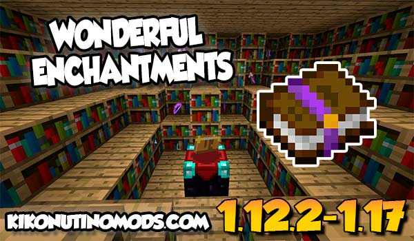 【Wonderful Enchantments MOD】 para Minecraft 1.16.5, 1.16.4, 1.15.2, 1.12.2…