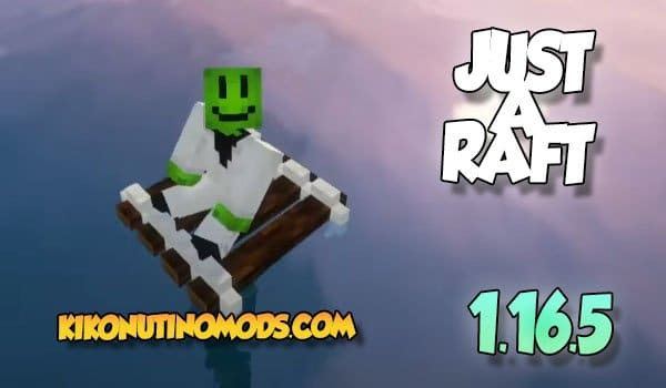 Just A Raft Mod Minecraft 1.16.5