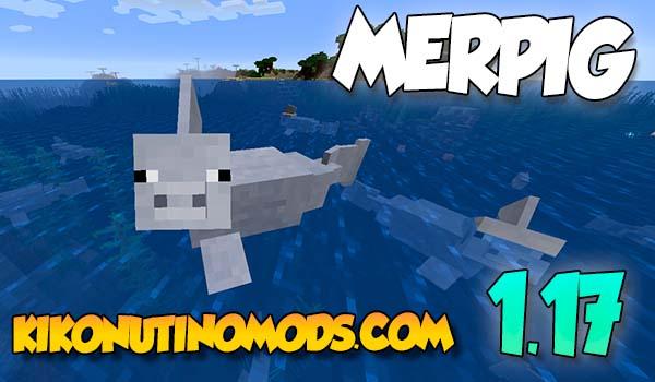 Merpig Mod para Minecraft 1.17.1